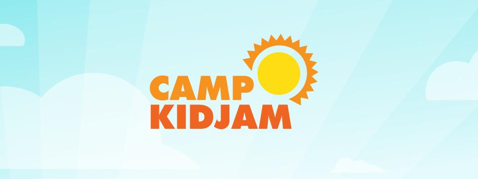 Camp KidJam is NOW OPEN for registration!