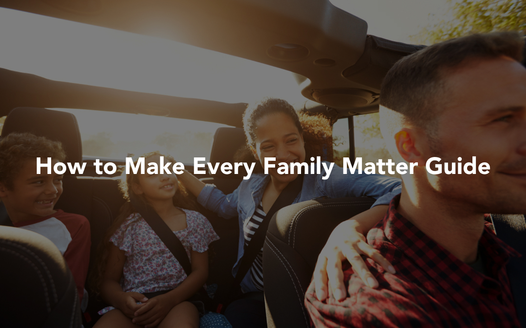 How to Make Every Family Matter Guide