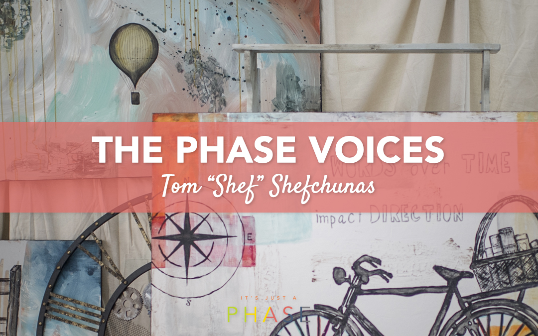 Voices of the Phase Project :: Tom Shefchunas