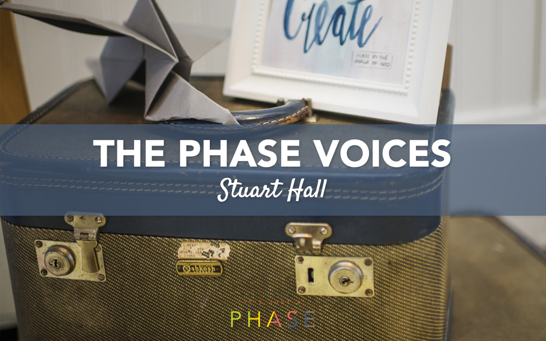 Voices of the Phase Project :: Stuart Hall