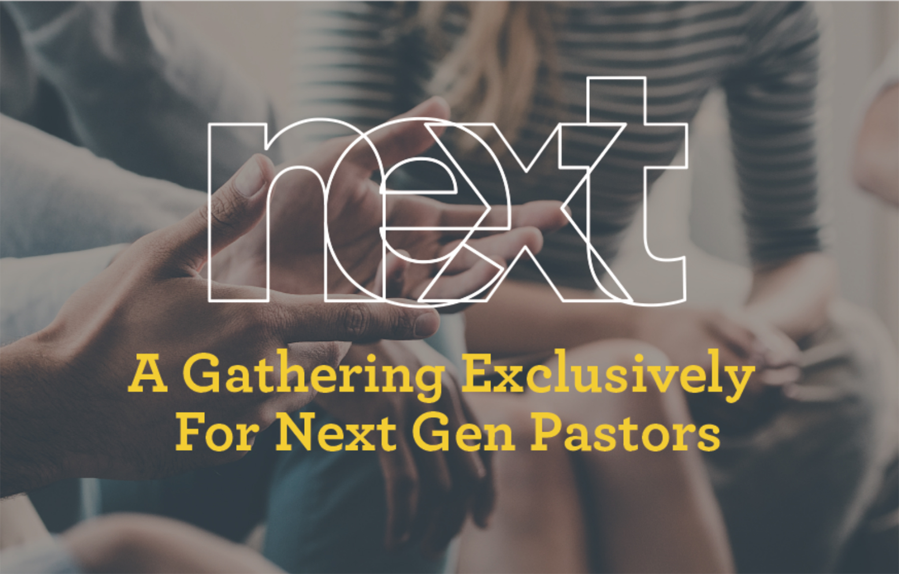 NEXT 2018: A Gathering Exclusively for NextGen Pastors