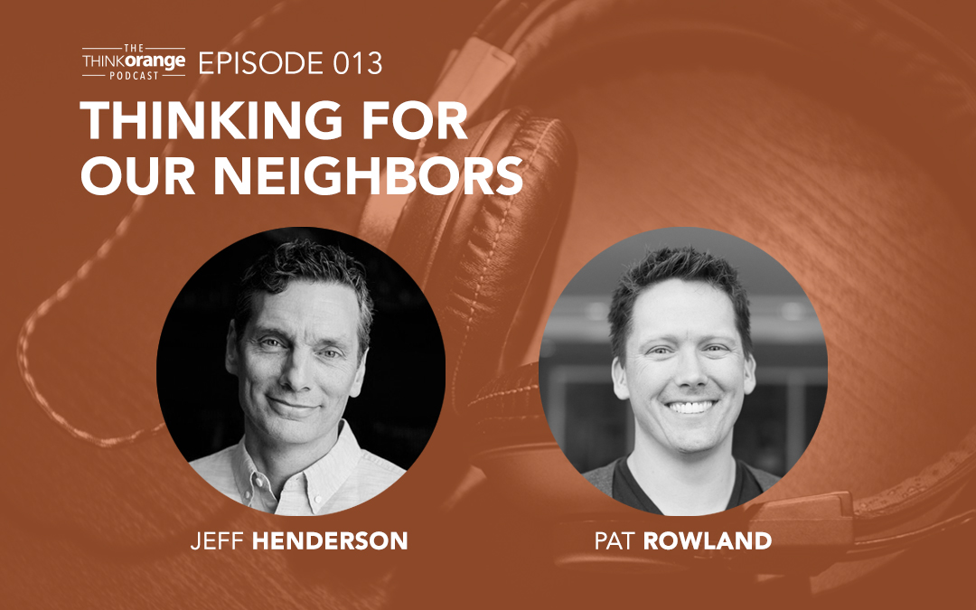 013: Thinking For Our Neighbors with Jeff Henderson and Pat Rowland