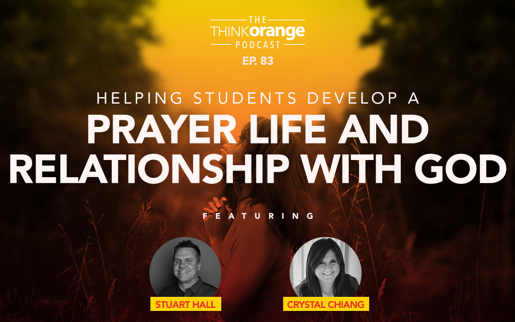 083: Helping Students Develop a Prayer Life and Relationship with God