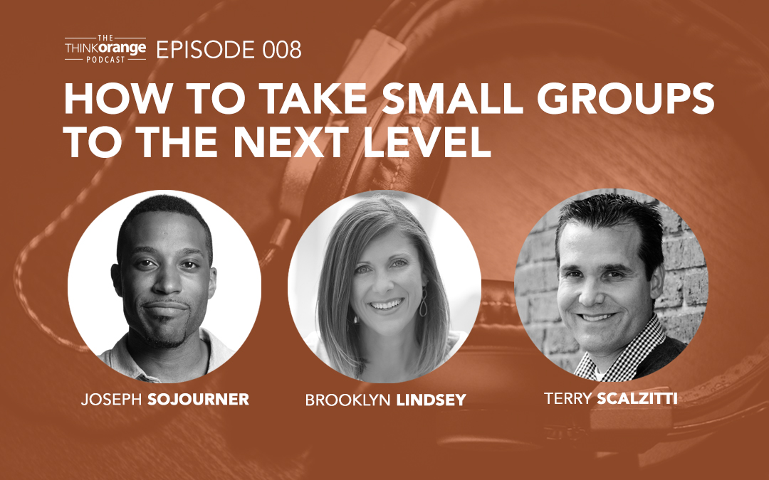 008: How To Take Small Groups To The Next Level with Terry Scalzitti, Brooklyn Lindsey & Joseph Sojourner
