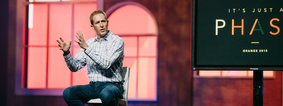 NOTES: Andy Stanley, #OC15 Session Two