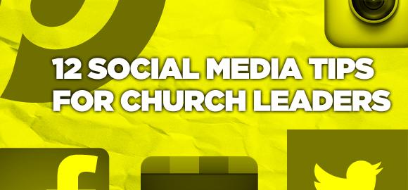 12 Social Media Tips for Church Leaders