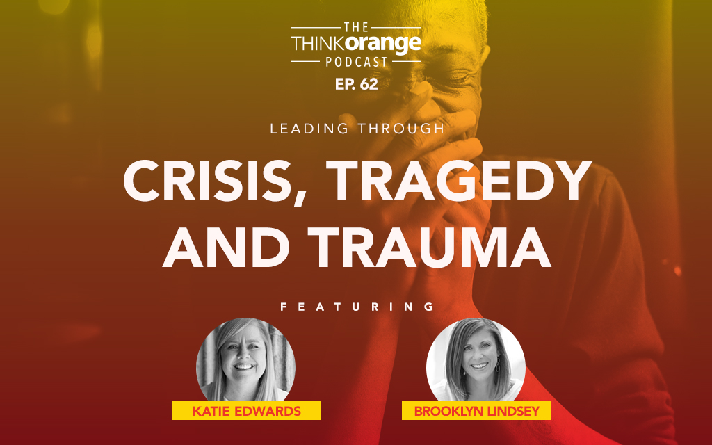 062: Leading Through Crisis, Tragedy and Trauma