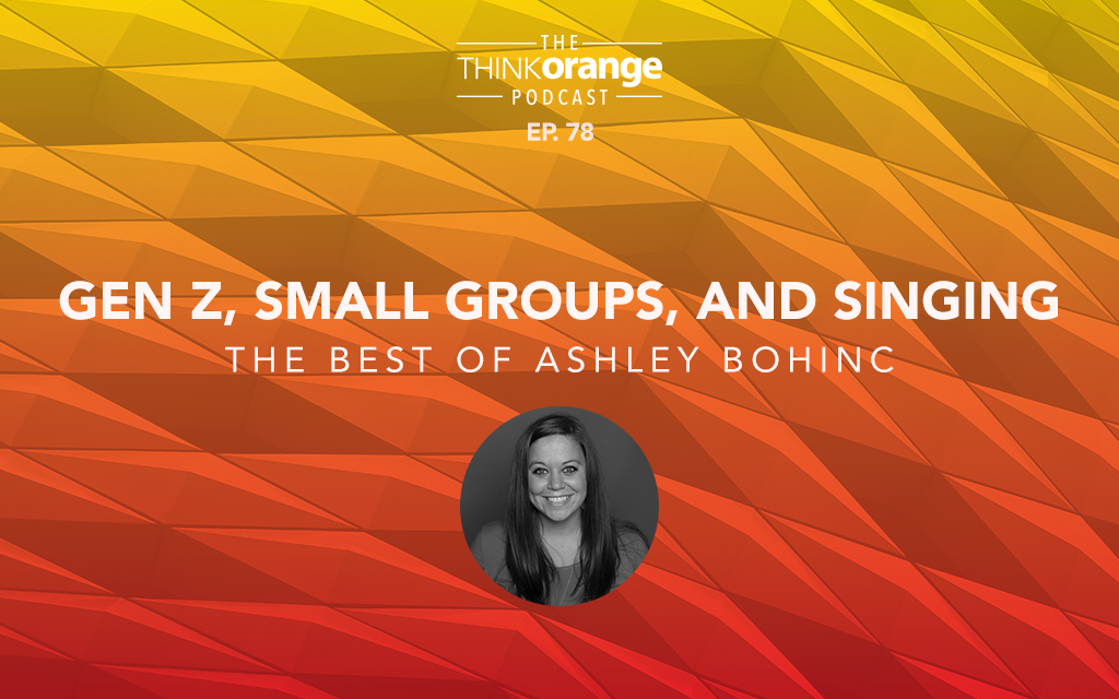 078: Gen Z, Small Groups and Singing: The Best of Ashley Bohinc