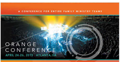 Focusing on Orange 2013: Why Student Ministry Leaders Need to be There
