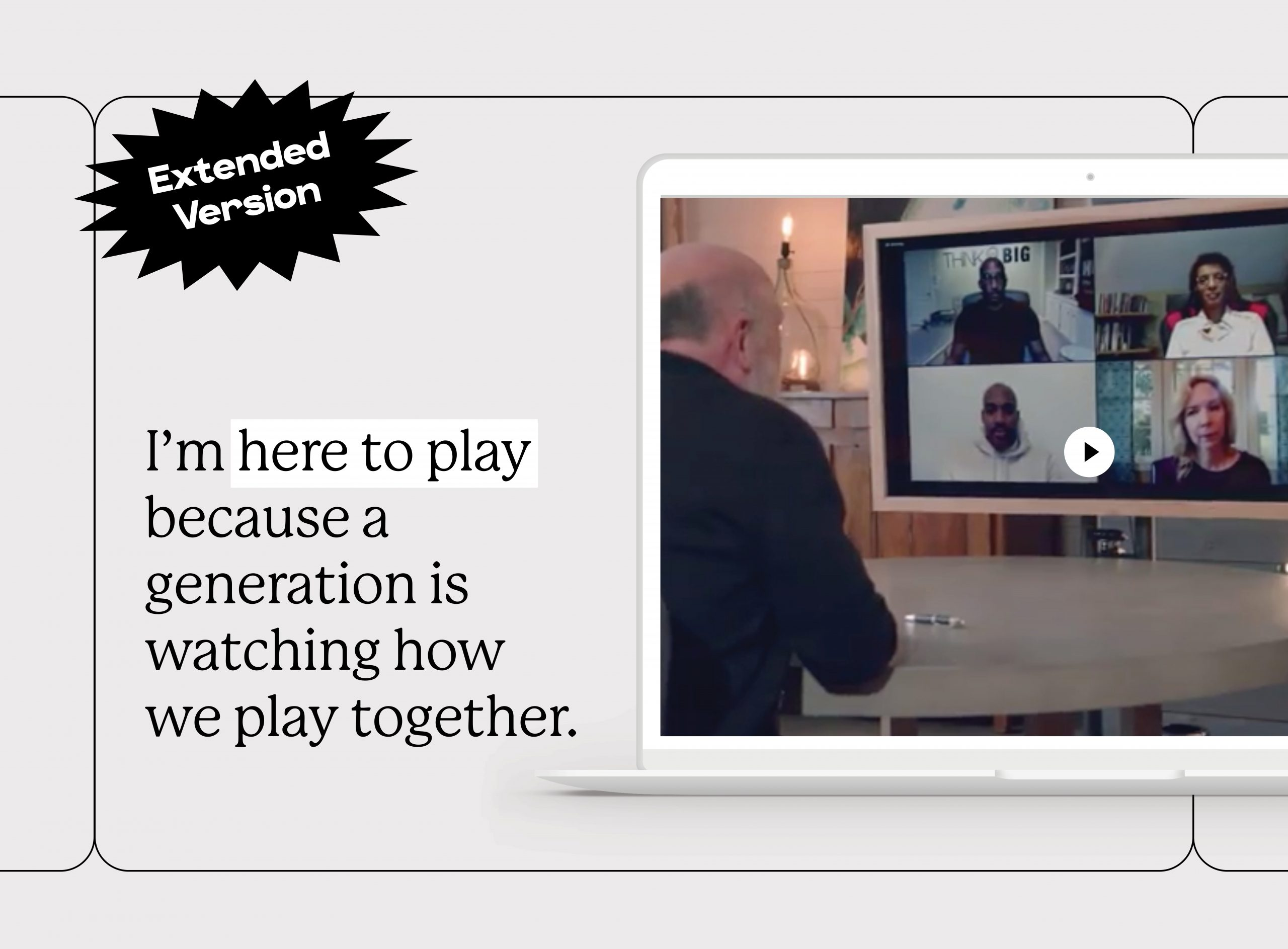 I'm Here to Play Because a Generation is Watching How We Play Together: Video (Extended Version)